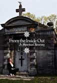 From the Inside Out: A Spiritual Journey
