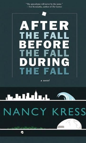 After the Fall, Before the Fall, During the Fall - Kress, Nancy