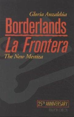Borderlands/La Frontera: The New Mestiza, Fourth Edition - Anzaldúa, Gloria
