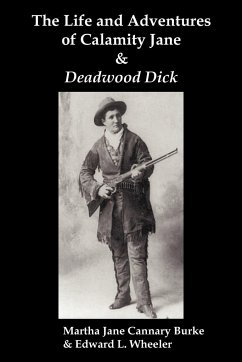The Life & Adventures of Calamity Jane and Deadwood Dick