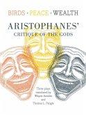 Birds/Peace/Wealth: Aristophanes' Critique of the Gods