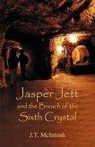 Jasper Jett & the Breach of the Sixth Crystal