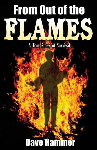 From Out of the Flames: A True Story of Survival - Hammer, Dave