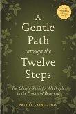 A Gentle Path Through The Twelve Steps