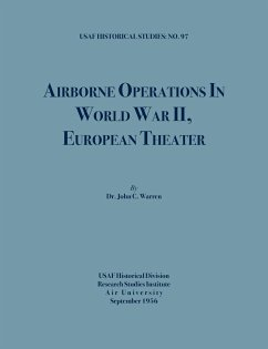 Airborne Operations in World War II (USAF Historical Studies, no.97)