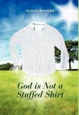God Is Not a Stuffed Shirt: Love Poems to My Heavenly Father