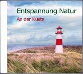 Entspannung Natur - An der Küste, 1 Audio-CD