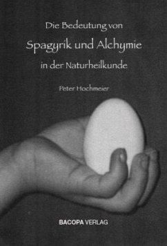 Die Bedeutung von Spagyrik und Alchymie in der ...