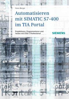 Automatisieren mit SIMATIC S7-400 im TIA Portal - Berger, Hans