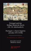 Portugal und das Heilige Römische Reich (16.-18. Jahrhundert) / Portugal e o Sacro Império (séculos XVI-XVIII)