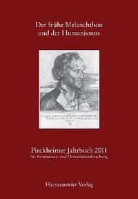 Der frühe Melanchthon und der Humanismus