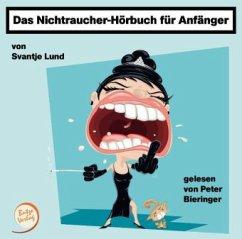 Das Nichtraucher-Hörbuch für Anfänger, 1 Audio-CD - Lund, Svantje