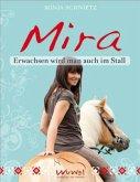 Mira - Erwachsen wird man auch im Stall