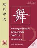 Unvergessliches Chinesisch. Stufe D. Arbeitsbuch