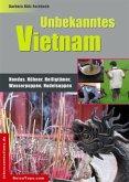 Unbekanntes Vietnam
