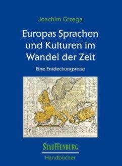 Europas Sprachen und Kulturen im Wandel der Zeit - Grzega, Joachim