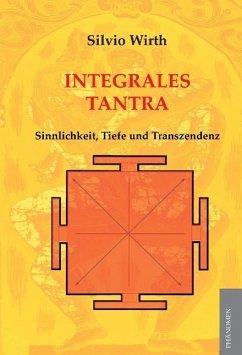 Integrales Tantra - Wirth, Silvio