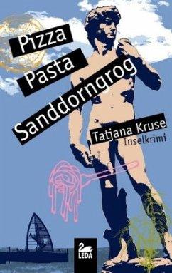 Pizza, Pasta, Sanddorngrog - Kruse, Tatjana