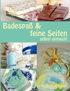 Badespaß & feine Seifen: selbst gemacht