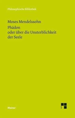 Phädon oder über die Unsterblichkeit der Seele - Mendelssohn, Moses