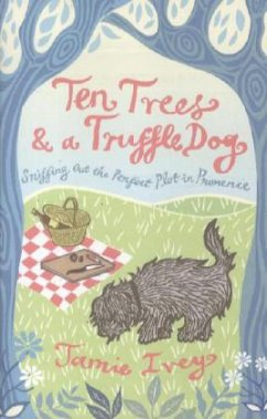 Ten Trees and a Truffle Dog - Ivey, Jamie