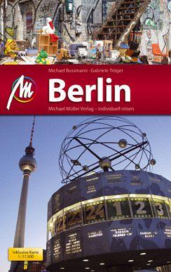 Berlin MM-City - Reisehandbuch mit vielen praktischen Tipps. - Bussmann, Michael; Tröger, Gabriele