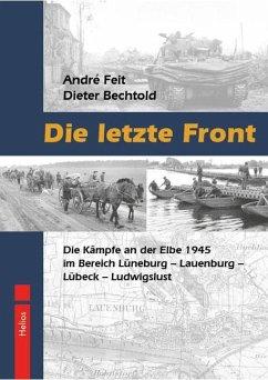 Die letzte Front - Feit, André; Bechtold, Dieter