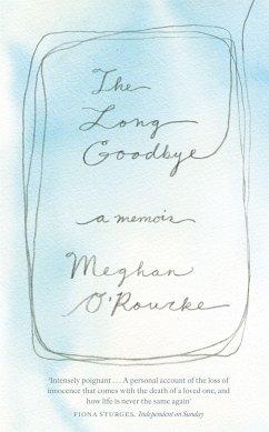 The Long Goodbye - O'Rourke, Meghan