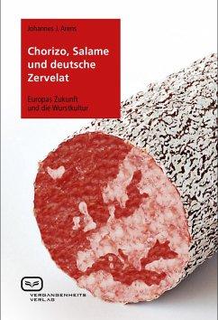 Chorizo, Salame und deutsche Zervelat