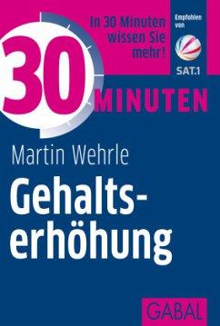30 Minuten Gehaltserhöhung - Wehrle, Martin
