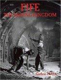 Fife, the Mining Kingdom