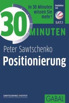 30 Minuten Positionierung - Sawtschenko, Peter