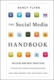 The Social Media Handbook: Policies and Best Practices to Effectively Manage Your Organization's Social Media Presence, Posts, and Potential Risk