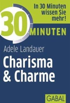 30 Minuten Charisma & Charme - Landauer, Adele