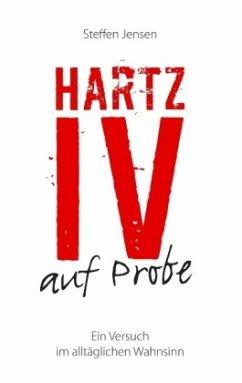 Hartz IV auf Probe - Jensen, Steffen