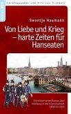 Von Liebe und Krieg - harte Zeiten für Hanseaten
