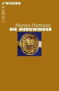 Die Merowinger - Hartmann, Martina