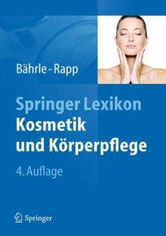 Springer Lexikon Kosmetik und Körperpflege - Bährle-Rapp, Marina