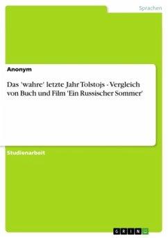 Das 'wahre' letzte Jahr Tolstojs - Vergleich von Buch und Film 'Ein Russischer Sommer' - Anonym
