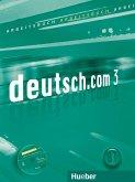 deutsch.com 3. Arbeitsbuch mit Audio-CD zum Arbeitsbuch