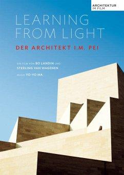 Learning from Light - Der Architekt I.M. Pei, 1...