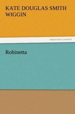 9783842436077 - Wiggin, Kate Douglas Smith: Robinetta - Libro