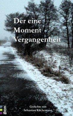 Der eine Moment Vergangenheit