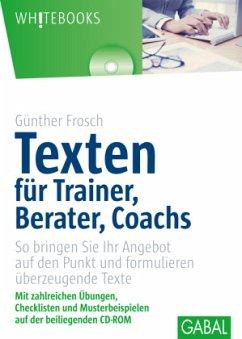 Texten für Trainer, Berater, Coachs - Frosch, Günther
