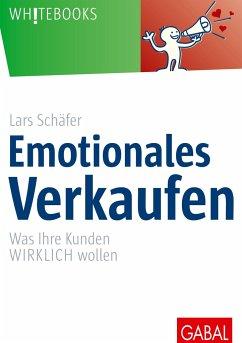 Emotionales Verkaufen - Schäfer, Lars