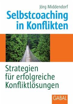 Selbstcoaching in Konflikten - Middendorf, Jörg