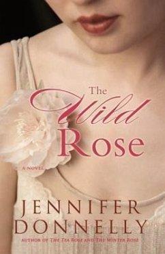 The Wild Rose - Donnelly, Jennifer