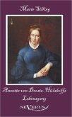 Annette von Droste-Hülshoffs Lebensgang - Eine Biographie