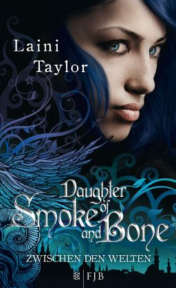 Daughter of Smoke and Bone / Zwischen den Welten Bd.1 - Taylor, Laini