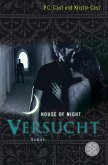 Versucht / House of Night Bd.6